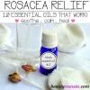 10 meilleures huiles essentielles pour la rosacée