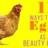 11 façons d'utiliser des oeufs comme un produit de beauté