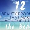 12 produits de beauté qui vous font sentir comme la Plage