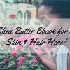 15 Beurre de Karité Recettes de soins de la peau pour une peau superbe