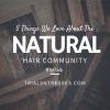 5 choses que nous aimons sur la communauté Natural Hair
