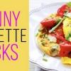 """7 """"Skinny Hacks"""" Pour Omelettes santé"""