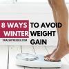 8 façons d'éviter Poids hiver Gain