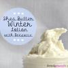 Soins Peau DIY d'hiver: cire d'abeille maison et beurre de karité Lotion