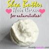 Crème maison beurre de karité pour cheveux Boucles Sublimes