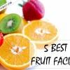 Top 5 des meilleurs fruits recettes du visage que vous pouvez faire à la maison