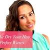 Vidéo: Comment Air sécher vos cheveux à vagues parfaites